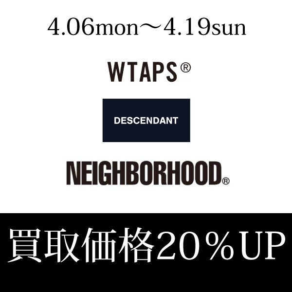 強化買取り Wtaps DESCENDANT NEIGHBORHOOD